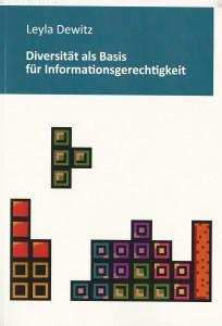 Leyla Dewitz (2015): Diversität als Basis für Informationsgerechtigkeit. Berlin: Simon